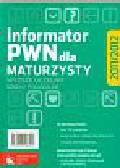 Praca zbiorowa - Informator PWN dla maturzysty 2011/2012