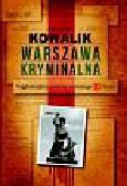 Kowalik Helena - Warszawa kryminalna. Najgłośniejsze procesy ostatniego 10-lecia