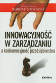 red. Nowacki Robert - Innowacyjność w zarządzaniu a konkurencyjność przedsiębiorstwa