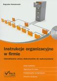Nowakowski Bogusław - Instrukcje organizacyjne w firmie. Interaktywne wzory dokumentów do wykorzystania + CD