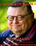 Mann Wojciech - RockMann czyli jak nie zostałem saksofonistą