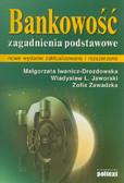 Iwanicz-Drozdowska Małgorzata, Jaworski Władysław L., Zawadzka Zofia - Bankowość. Zagadnienia podstawowe