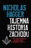 Hagger Nicholas - Tajemna historia Zachodu Wpływ tajnych organizacji na dzieje Zachodu od Renesansu po wiek XX