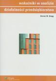 Bragg Steven M. - Wskaźniki w analizie działalności przedsiębiorstwa