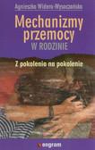 Widera-Wysoczańska Agnieszka - Mechanizmy przemocy w rodzinie z pokolenia na pokolenie