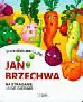 Brzechwa Jan - Na straganie i inne wiersze