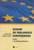 Jeziński Marek, Peszyński Wojciech, Seklecka Aleksandra - Wybory do Parlamentu Europejskiego. Media i marketing polityczny
