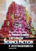 Oramus Dominika - O pomieszaniu gatunków Science fiction a postmodernizm