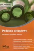 Jędruszczak Anna, Urbaniak Katarzyna - Podatek akcyzowy. Komentarz i przykłady obliczeń