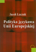 Łuczak Jacek - Polityka językowa Unii Europejskiej