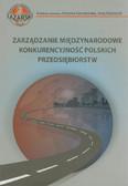 red. Gierszewska Grażyna, red. Kisielnicki Jerzy - Zarządzanie międzynarodowe. Konkurencyjność polskich przedsiębiorstw
