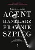 Javers Eamon - Agent handlarz prawnik szpieg. Tajemniczy świat korporacyjnego szpiegostwa