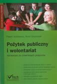 Jaśkiewicz Paweł, Olejniczak Anna - Pożytek publiczny i wolontariat