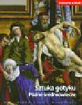 Sztuka gotyku Późne średniowiecze Tom 6