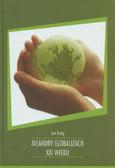 Kulig Jan - Meandry globalizacji XXI wieku
