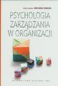 red. Zawadzka Anna Maria - Psychologia zarządzania w organizacji