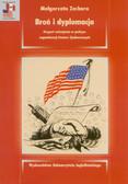Zachara Małgorzata - Broń i dyplomacja. Eksport uzbrojenia w polityce zagranicznej Stanów Zjednoczonych