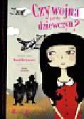 Beręsewicz Paweł - Czy wojna jest dla dziewczyn