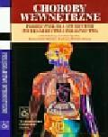 Choroby wewnętrzne podręcznik dla studentów pielęgniarstwa i położnictwa / Pielęgniarstwo internistyczne