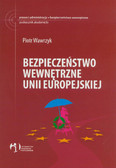 Wawrzyk Piotr - Bezpieczeństwo wewnętrzne Unii Europejskiej