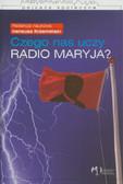 Czego nas uczy Radio Maryja?