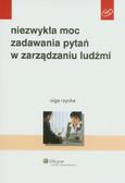 Rzycka Olga - Niezwykła moc zadawania pytań w zarządzaniu ludźmi