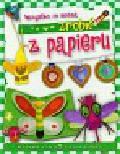 Cholewińska-Szkolik Aniela - Wszystko co można zrobić z papieru