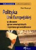 Wawrzyk Piotr - Polityka Unii Europejskiej w obszarze spraw wewnętrznych i wymiaru sprawiedliwości. Podręcznik akademicki