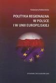 Kokocińska Katarzyna - Polityka regionalna w Polsce i w Unii Europejskiej