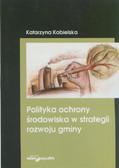 Kobielska Katarzyna - Polityka ochrony środowiska w strategii rozwoju gminy