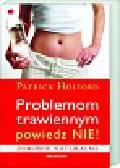 Holford Patrick - Problemom trawiennym powiedz NIE