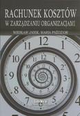 Janik Wiesław, Paździor Maria - Rachunek kosztów w zarządzaniu organizacjami