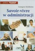 Myśliwiec Grzegorz - Savoir vivre w administracji