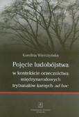 Wierczyńska Karolina - Pojęcie ludobójstwa w kontekscie orzecznictwa miedzynarodowych trybunałów karnych ad hoc