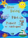 Bahdaj Adam - Pilot i ja Podróż w nieznane