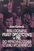 Konderak A. - Bibliografia prasy opozycyjnej w PRL do wprowadzenia stanu wojennego
