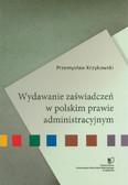 Krzykowski Przemysław - Wydawanie zaświadczeń w polskim prawie administracyjnym