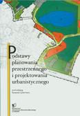 red. Cymerman Ryszard - Podstawy planowania przestrzennego i projektowania urbanistycznego