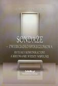 Anuszewska Izabella - Sondaże - zwierciadło społeczeństwa. Rytuały komunikacyjne a kreowanie wiedzy wspólnej