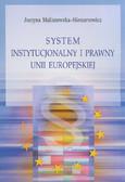 Maliszewska-Nienartowicz Justyna - System instytucjonalny i prawny w Unii Europejskiej