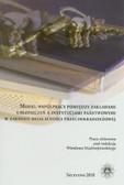 Praca zbiorowa, red. Mądrzejowski Wiesław - Model współpracy pomiędzy zakładami ubezpieczeń a instytucjami państwowymi w zakresie działalności przeciwkradzieżowej
