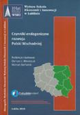 red. Błaszczuk Dariusz J., red. Stefański Marian - Czynniki endogeniczne rozwoju Polski Wschodniej