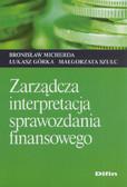 Micherda Bronisław, Górka Łukasz, Szulc Małgorzata - Zarządcza interpretacja sprawozdania finansowego