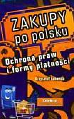 Łabenda Krzysztof - Zakupy po polsku. Ochrona praw i formy płatności