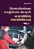 Frei Martin - Samochodowe magistrale danych w praktyce warsztatowej. Budowa, diagnostyka, obsługa