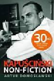 Domosławski Artur - Kapuściński non-fiction