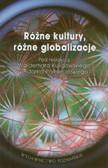 red. Kuligowski Waldemar, red. Pomieciński Adam - Różne kultury, różne globalizacje