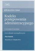 Polański Piotr - Kodeks postępowania administracyjnego z komentarzem oraz aktami szczegółowymi
