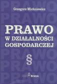Michniewicz Grzegorz - Prawo w działalności gospodarczej