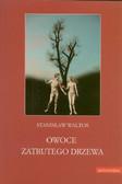 Waltoś Stanisław - Owoce zatrutego drzewa